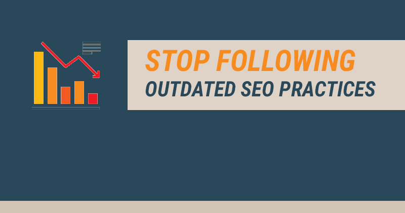 8 Outdated SEO Strategies To Stay Away From