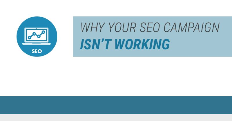 10 Reasons Your SEO Campaign Isn't Working